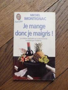 Je Mange Donc Je Maigris! - Michel Montignac- J'ai Lu