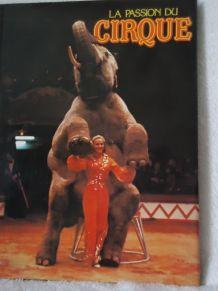 Livre la Passion du Cirque relié avec jaquette 95 pages illu