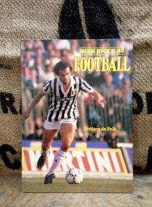 Bien jouer au football - Gründ  1979 (préface de Pelé)