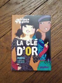 La Clé D'or- Tome 6- Kinra Girls- Moka- Play Bac Editions