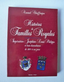 HISTOIRES DES FAMILLES ROYALES Joséphine - Louis Philippe