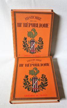 Histoire de la IIIème République. Librairie de France 1932.