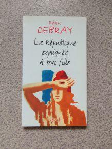 """Livre """"La République expliquée à ma fille"""" de Régis Debray"""