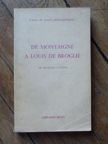 De Montaigne A Louis De Broglie - Ch Brunold -J Jacob - Librairie Eugène Belin