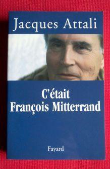 C'était François Mitterrand - Jacques Attali