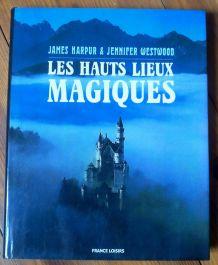 Les hauts lieux magiques - J.Harpur et J.Westwood