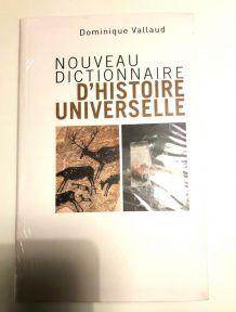 NOUVEAU DICTIONNAIRE D'HISTOIRE UNIVERSELLE AUTEUR DOMINIQUE VALLAUD