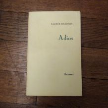 Adios - Kleber Haedens - Editions Bernard Grasset Paris -1974