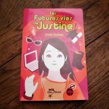 Les Futures Vies De Justine - Chloë Rayban  -Albin Michel