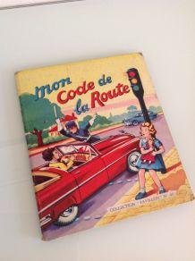 Enfantina / Mon code de la route/ JYLBERT / collection Pavil