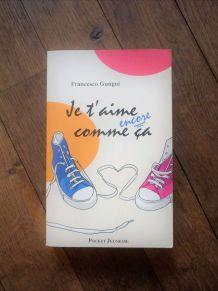 Je T'aime Encore Comme Ça-Francesco Gungui - Pocket jeunesse