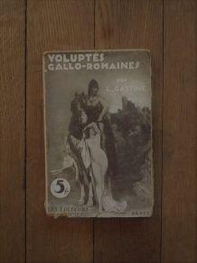 Voluptes Gallo Romaines-Louis Gastin - Les Editeurs Associés