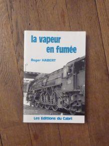 La Vapeur En Fumee - Habert Roger - Cabri (Livre-2903310769)