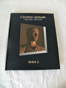 L'aventure spirituelle 600-400 AVJC time life 1988