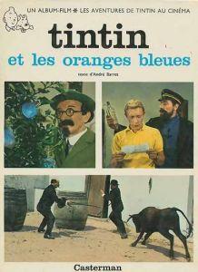 Tintin et les oranges bleues illustré, l'album du film