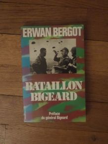 Bataillon Bigeard - Erwan Bergot - Presses de La Cité - 1977