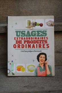 """LIVRE """"Usages Extraordinaires De Produits Ordinaires"""""""