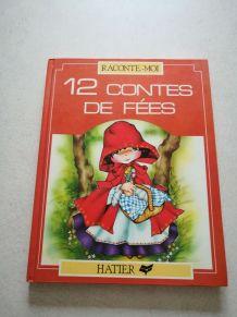 12 contes de fées - Racontes moi - HATIER 1979