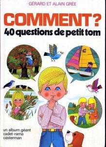 Comment? - 40 Questions De Petit Tom Alain Grée