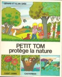 Petit Tom Protège La Nature,  Alain Grée