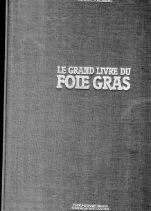 LE GRAND LIVRE DU FOIE GRAS