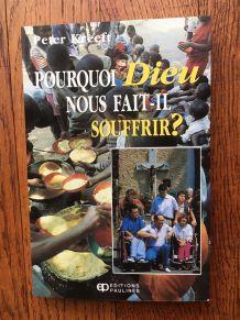 livre Pourquoi Dieu nous fait il souffrir ? Peter Kreeft