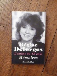 L'enfant Du 15 Août - Mémoires- Régine Deforges