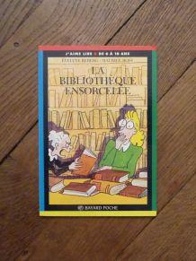 La Bibliothèque Ensorcelée- Evelyne Reberg- Bayard