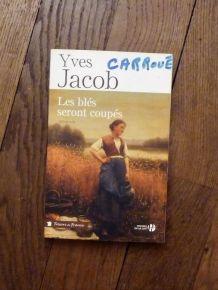 Les Blés Seront Coupés- Yves Jacob- Presses De La Cité