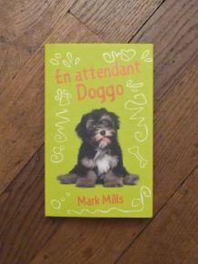 En Attendant Doggo- Mark Mills- France Loisirs
