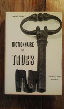 Dictionnaire des TRUCS, Jean-Louis CHARDANS, Édt J-J PAUVERT