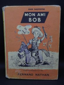 """Mon ami Bob"" de Jean Sauvestre"