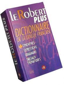 dictionnaire de la langue française « LE ROBERT PLUS »