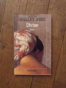 Divine- Françoise Mallet Joris- Flammarion