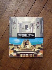 Archeologie Virtuelle- Le Passé Retrouvé- Maurizio Forte-Art
