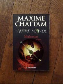 Autre Monde- Tome 2- Malronce- Maxime Chattam- Albin Michel