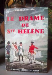 Le drame de Saint-Hélène - André Castelot