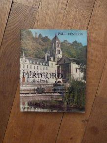 Perigord Enchanté- Paul Fénelon- Arthaud