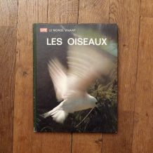 Le Monde Vivant Les Oiseaux- Roger Tory Peterson- Collection