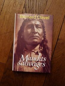 Maudits Sauvages- Bernard Clavel-France Loisirs-Albin Michel