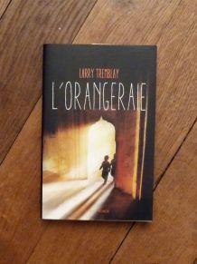 L'Orangeraie- Tremblay Larry- Editions De La Table Ronde