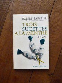 Trois Sucettes A La Menthe- Robert Sabatier- Albin Michel