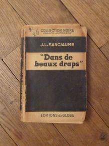 Dans De Beaux Draps- Jl Sanciaume- 1951- Editions Du Globe..