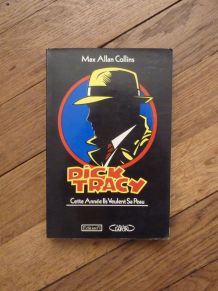 Dick Tracy-Cette Année Ils Veulent Sa Peau-Max Allans Collin