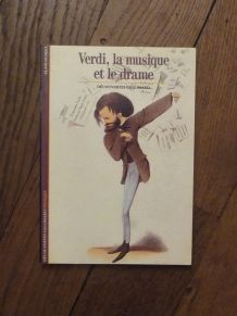 Verdi, La Musique Et Le Drame- Alain Duault- Gallimard