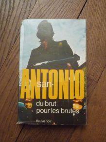 Du Brut Pour Les Brutes- San Antonio- Fleuve Noir