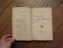 La Croisee Des Chemins- Henry Bordeaux- Ernest Flammarion