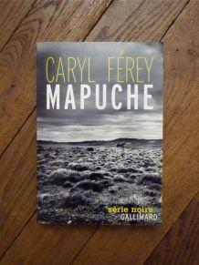 Mapuche- Caryl Férey- Série noire- Editions Gallimard
