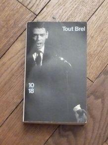 Tout Brel- Jacques Brel- Robert Laffont- 10/18