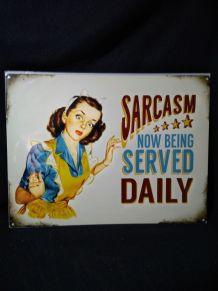 Magnifique plaque métal déco vintage Sarcasm